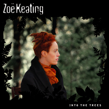 Zoe Keating Into The Trees